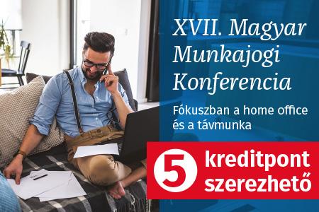 XVII. Magyar Munkajogi Konferencia - 1 napban - ÚJRATERVEZVE
